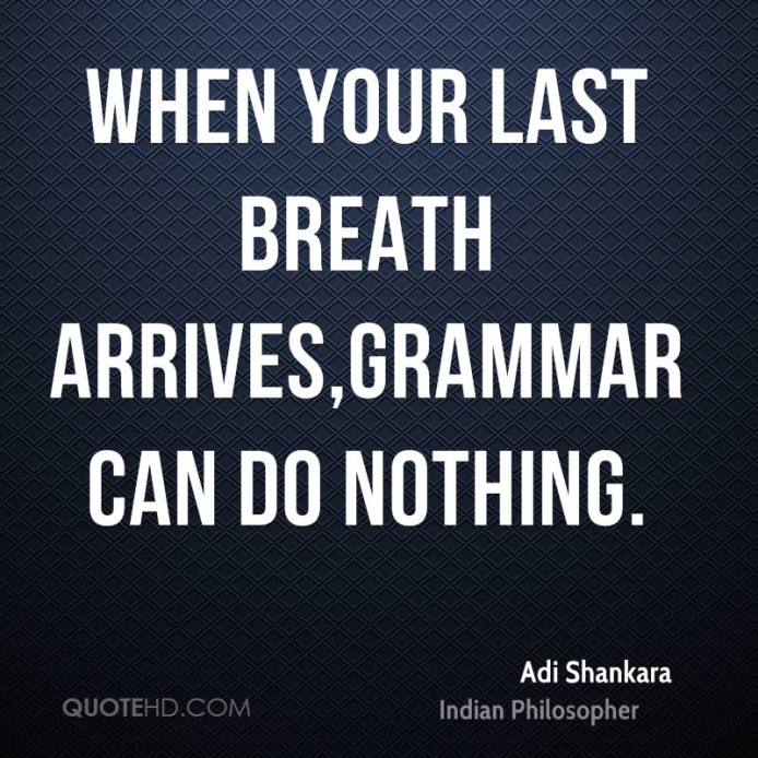 adi-shankara-quote-when-your-last-breath-arrivesgrammar-can-do-nothing